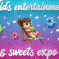 Kids Entertainment and Sweets Expo